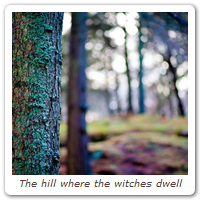 The hill where the witches dwell